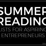 Summer Reading Lists for Aspiring Entrepreneurs - Sylvie McCracken