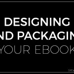 Designing and Packaging Your Ebook - Sylvie McCracken